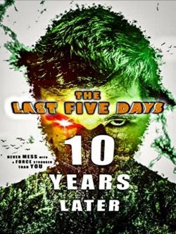 The Last Five Days: 10 Years Later-watch
